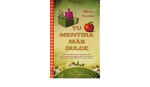 Amazon.com: Tu mentira más dulce (Novela (roca)) (Spanish Edition) eBook: Maria Goodin, Mª del Puerto Barruetabeña Diez: Kindle Store