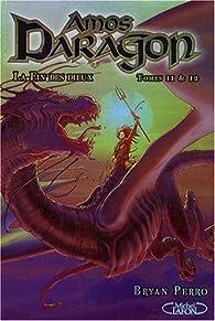 Amos Daragon, Tomes 11 et 12 : La fin des Dieux par Bryan Perro