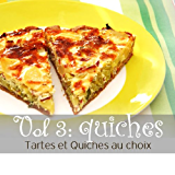 Tarte et Quiches au choix volume 3 : quiches