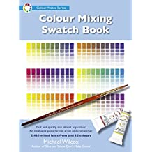 Colour Mixing Swatch Book (Colour Notes Series)