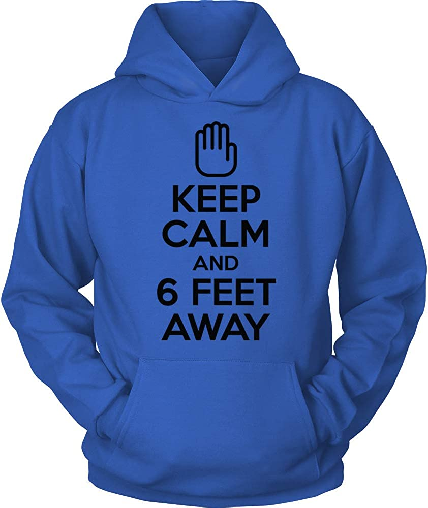 Keep Calm and Six Feet Away Funny Social Distancing Quarantine Egoteest Stay Home Shirt Social Isolation Hoodie