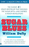 Sugar Blues by William Dufty (1-Sep-2002) Mass Market Paperback