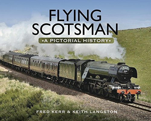 Flying Scotsman: A Pictorial History por Keith Langston