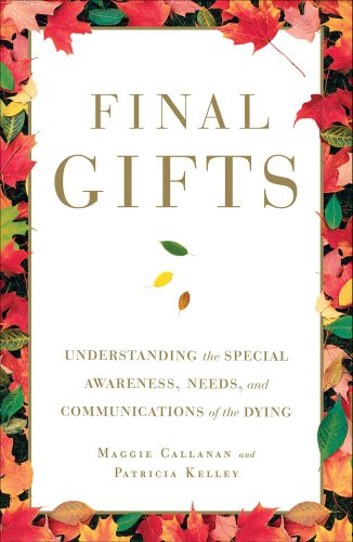 Final Gifts: Understanding the Special Awareness, Needs, and Communications of the - Lincoln Outlets City In