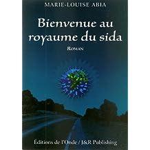 Bienvenue au royaume du sida (French Edition)