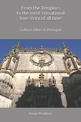 From the Templars to the most sensational love story of all time: Culture Hikes in Portugal