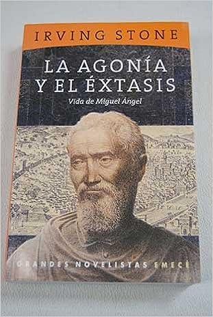 la agonia y el extasisu vida de miguel angel spanish edition