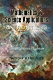 Mathematics and Science Applications and Frontiers, Timothy Margulies, 1425758517
