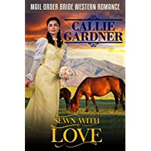 Mail Order Bride: Sewn With Love: Sweet, Clean, Inspirational Western Historical Romance