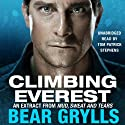 Climbing Everest Audiobook by Bear Grylls Narrated by Tom Patrick Stephens