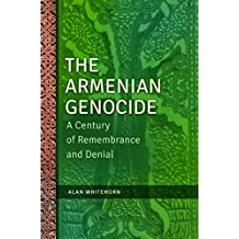 The Armenian Genocide: A Century of Remembrance and Denial