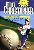 Windmill Windup, Matt Christopher, 0316145319