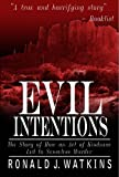 Evil Intentions, Ronald J. Watkins, 0688102700