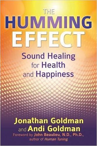 The Humming Effect: Sound Healing for Health and Happiness: Amazon.es: Jonathan Goldman, Andi Goldman, John Beaulieu: Libros en idiomas extranjeros