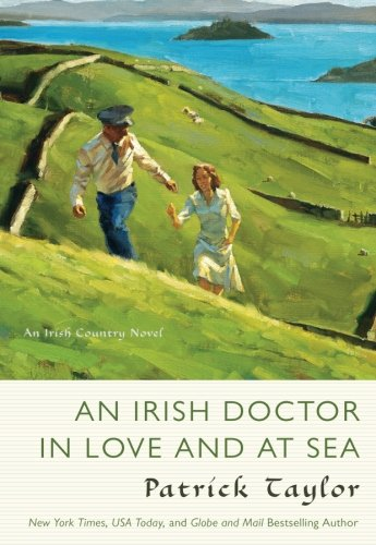 An Irish Doctor in Love and at Sea: An Irish Country Novel (Irish Country Books) - Irish Literature Series