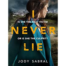 I Never Lie: A compelling psychological thriller that will keep you on the edge of your seat
