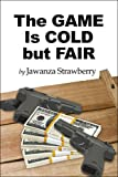 The Game Is Cold but Fair, Jawanza Strawberry, 1604418206
