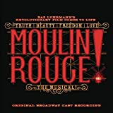 Moulin Rouge! The Musical Original Broadway Cast