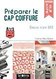 Préparer le CAP Coiffure - Epreuve écrite EP2: 1ère et 2e années.