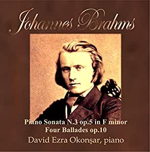 The Young Brahms - Piano Sonata N.3 op.5 - Ballades op.10