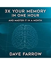 3x Your Memory in One Hour: Farrow Method Memory Mastery in a Month