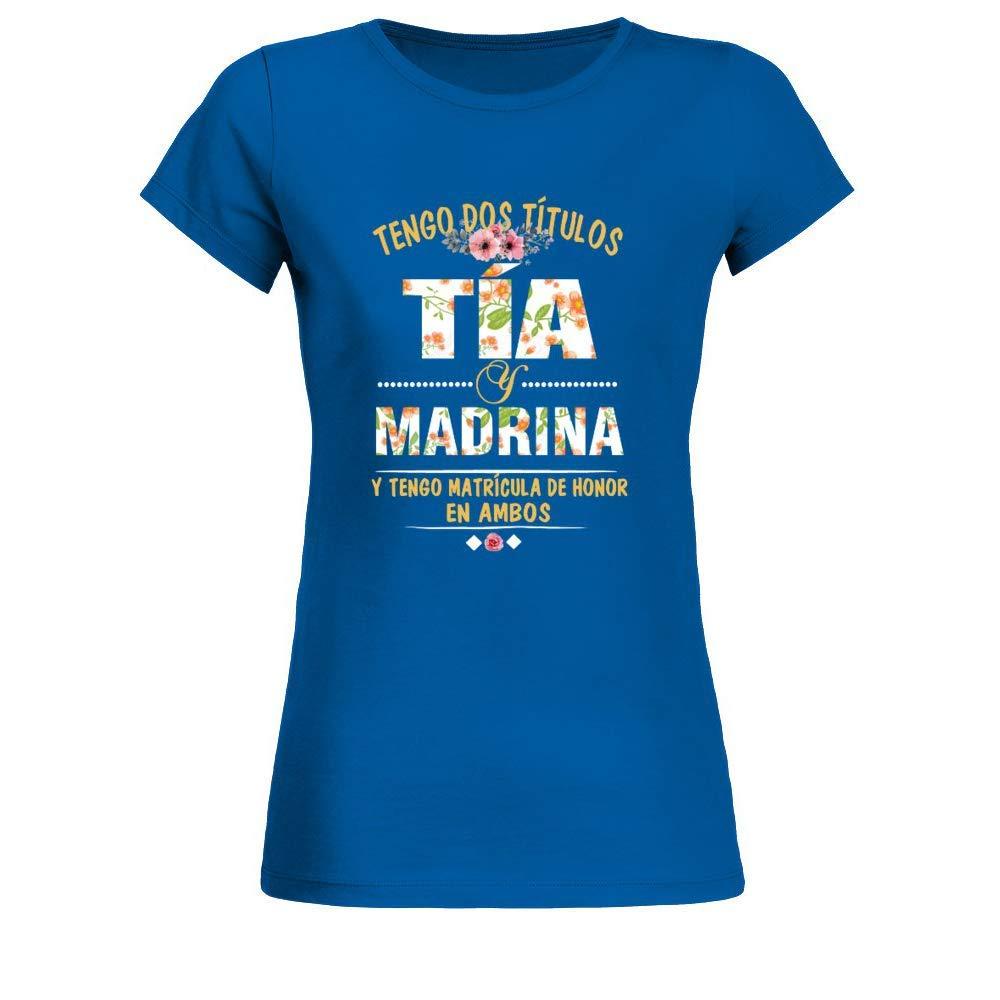 TEEZILY Tengo Dos Titulos Tia Y Madrina Y Tengo Matricula De Honor En Ambos Camiseta Mujer