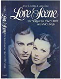 Love Scene: The Story of Laurence Olivier and Vivien Leigh