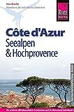 Reise Know-How Côte d´Azur, Seealpen und Hochprovence: Reiseführer für individuelles Entdecken
