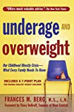 Underage and Overweight: America's Childhood Obesity Epidemic: What Every Family Needs to Know