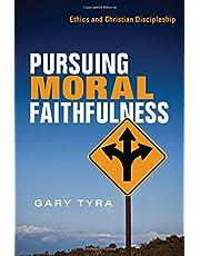Pursuing Moral Faithfulness