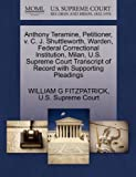 Anthony Teramine, Petitioner, v. C. J. Shuttleworth, Warden, Federal Correctional Institution, Milan, U.S. Supreme Court Transcript of Record with Supporting Pleadings