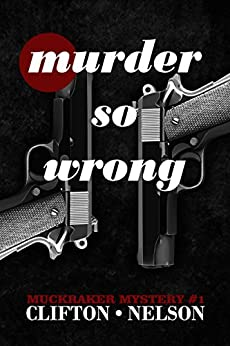 Murder So Wrong (Muckraker Mysteries Book 1) (English Edition) de [Clifton, Ted, Nelson, Stanley]