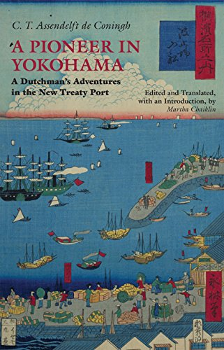 A Pioneer in Yokohama: A Dutchman's Adventures in the New Treaty Port (Hackett Classics)