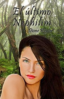 El último Nephilim (NYVESTELLS nº 1) (Spanish Edition) by [Kessler, Dione]