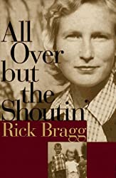 All Over but the Shoutin' by Rick Bragg (1997-08-26)
