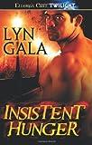 Insistent Hunger, Lyn Gala, 1419969153