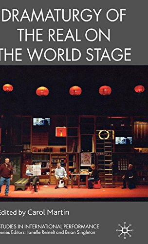 Dramaturgy of the Real on the World Stage (Studies in International Performance) (Dramaturgy Of The Real On The World Stage)