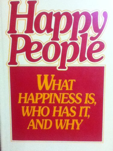 Happy People: What Happiness is, Who Has it and Why?
