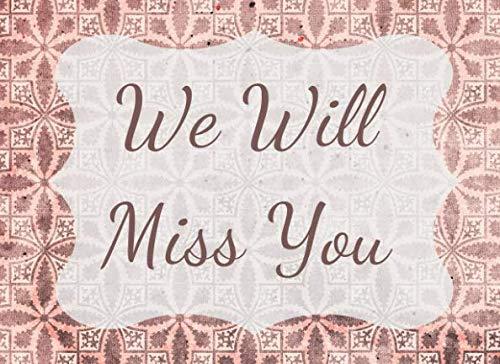 - We Will Miss You: Keepsake memory book gift for coworkers who are leaving or retiring. Full vintage cocoa brown and red distressed style pages with space for personal messages. 30 pages 8.25