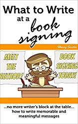 What to Write at a Book Signing: No More Writer's Block at the Table | How to Write Memorable & Meaningful Messages