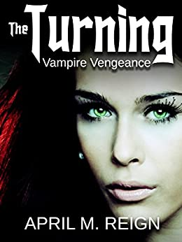 Vampire Vengeance (The Turning Series Book 3) by [Reign, April M.]