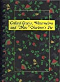 "Collard Greens, Watermelons and ""Miss"" Charlotte's Pie, Swansboro United Methodist Women, 0965293505"