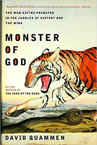 Monster of God: The Man-Eating Predator in the Jungles of History and the  Mind: Quammen, David: 9780393326093: Amazon.com: Books