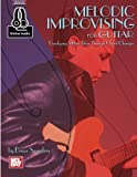 Melodic Improvising for Guitar: Includes Online Audio