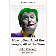 How to Fool All of the People, All of the Time (Singles Classic)