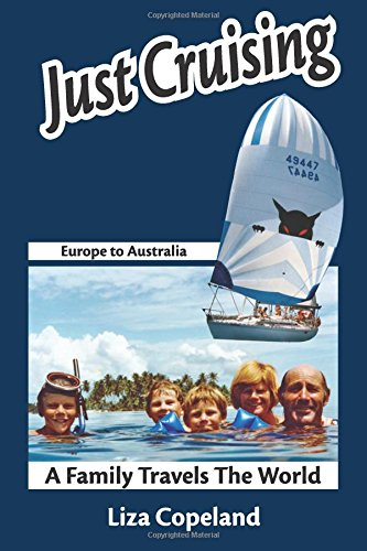 Just Cruising: Europe to Australia, via the Mediterranean and Caribbean