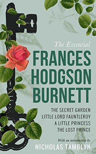 The Essential Frances Hodgson Burnett The Secret Garden Little