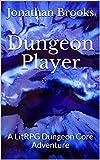 Dungeon Player: A LitRPG Dungeon Core Adventure (Glendaria Awakens Trilogy Book 1)