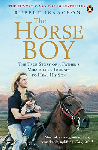 Horse Boy: The True Story of a Father's Miraculous Journey to Heal His Son