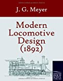 Modern Locomotive Design, J. G. Meyer, 3867414815